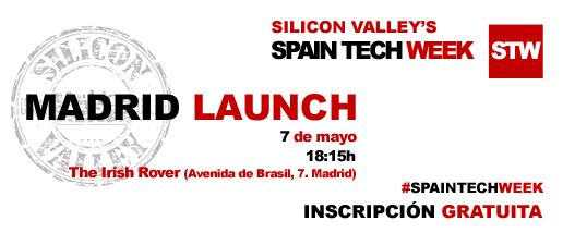 Madrid Launch. 7 de mayo. Inscripción gratuita. #spaintechweek