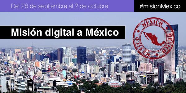Misión digital México / 28 SEP. - 02 OCT.