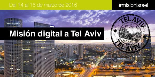 Misión Digital Tel Aviv - March, 14-16, 2016 #misionIsrael