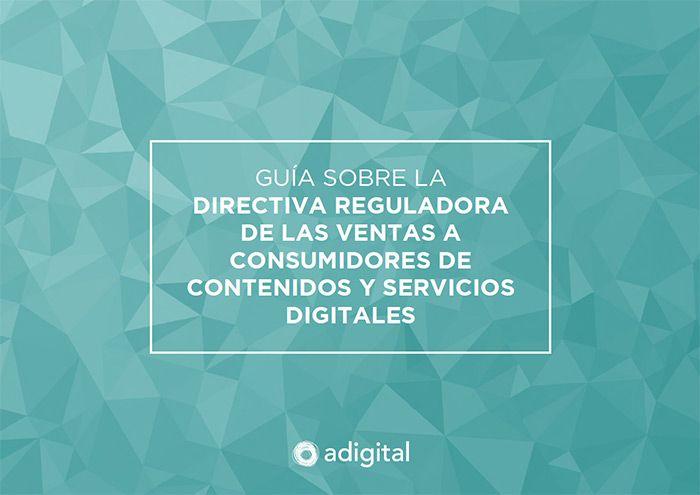 Guía sobre la Directiva reguladora de las ventas a consumidores de contenidos y servicios digitales