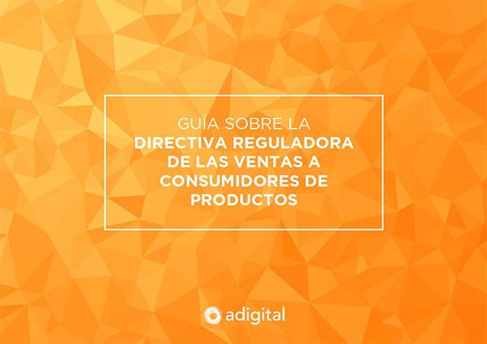 Guía sobre la Directiva reguladora de las ventas a consumidores de productos