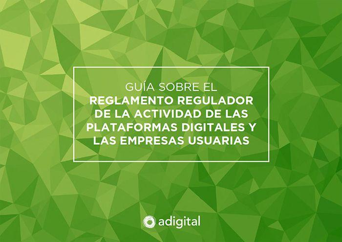 •Guía sobre el Reglamento regulador de la actividad de las plataformas digitales y las empresas usuarias